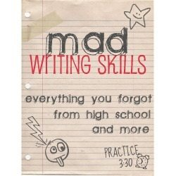 MAD WRITING SKILLS: Commonly Misused Words and Phrases