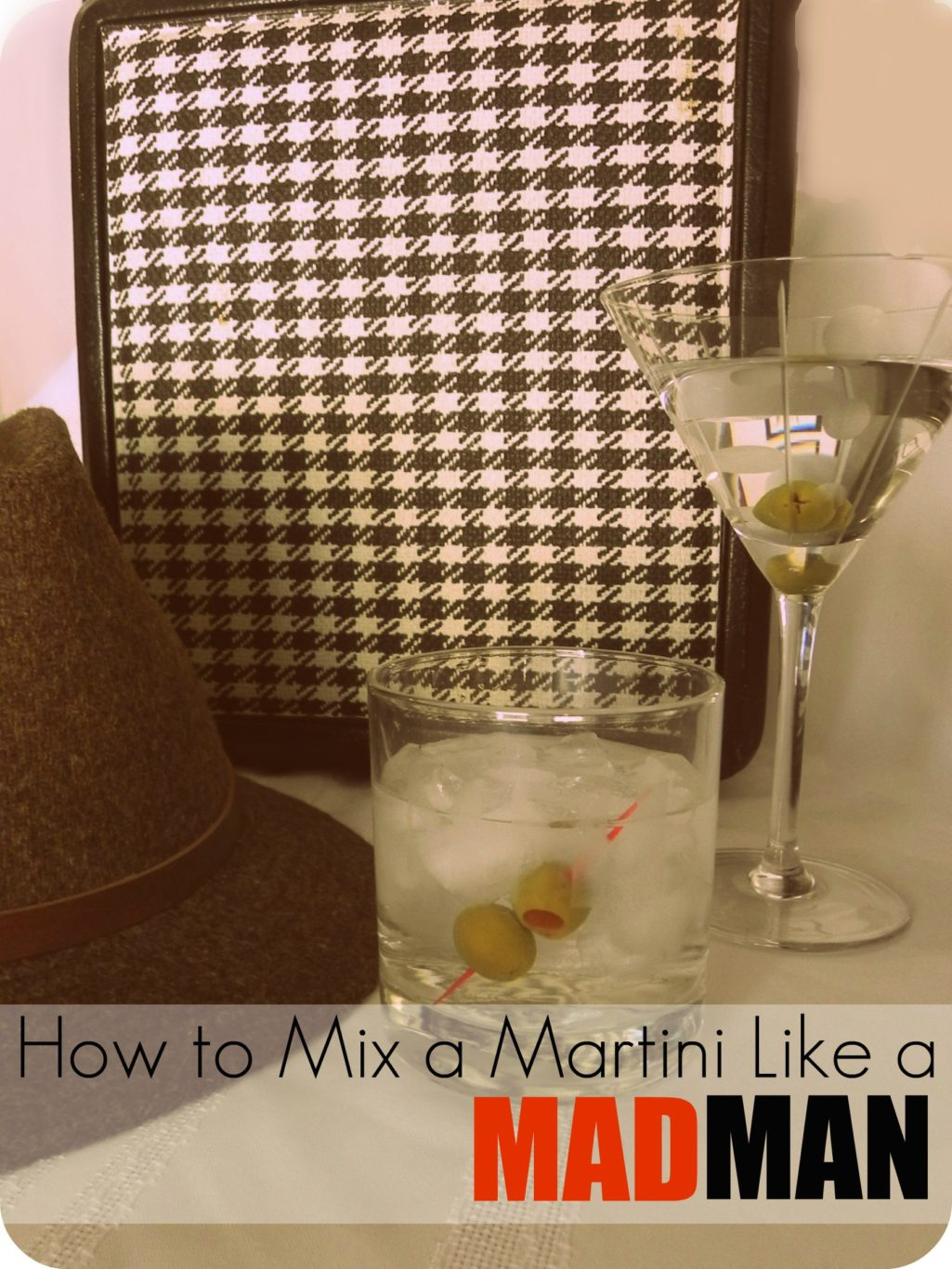 How to Make a Mad Men Martini - Mad in Crafts