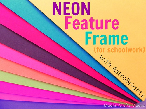 Neon Feature Frame {for schoolwork}