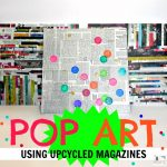 Pop Art using upcycled magazines for psa