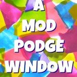 Make a Mod Podge Window Mosaic with your Kids