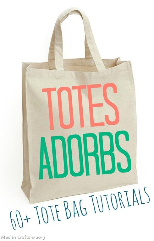 60+ Totes Adorbs Tote Bag Tutorials