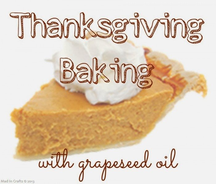 Thanksgiving Baking with Grapeseed Oil