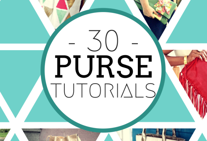30 FABULOUS PURSE TUTORIALS