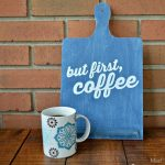 "STENCILED ""BUT FIRST, COFFEE"" SIGN"