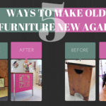 5 WAYS TO MAKE YOUR OLD FURNITURE NEW AGAIN