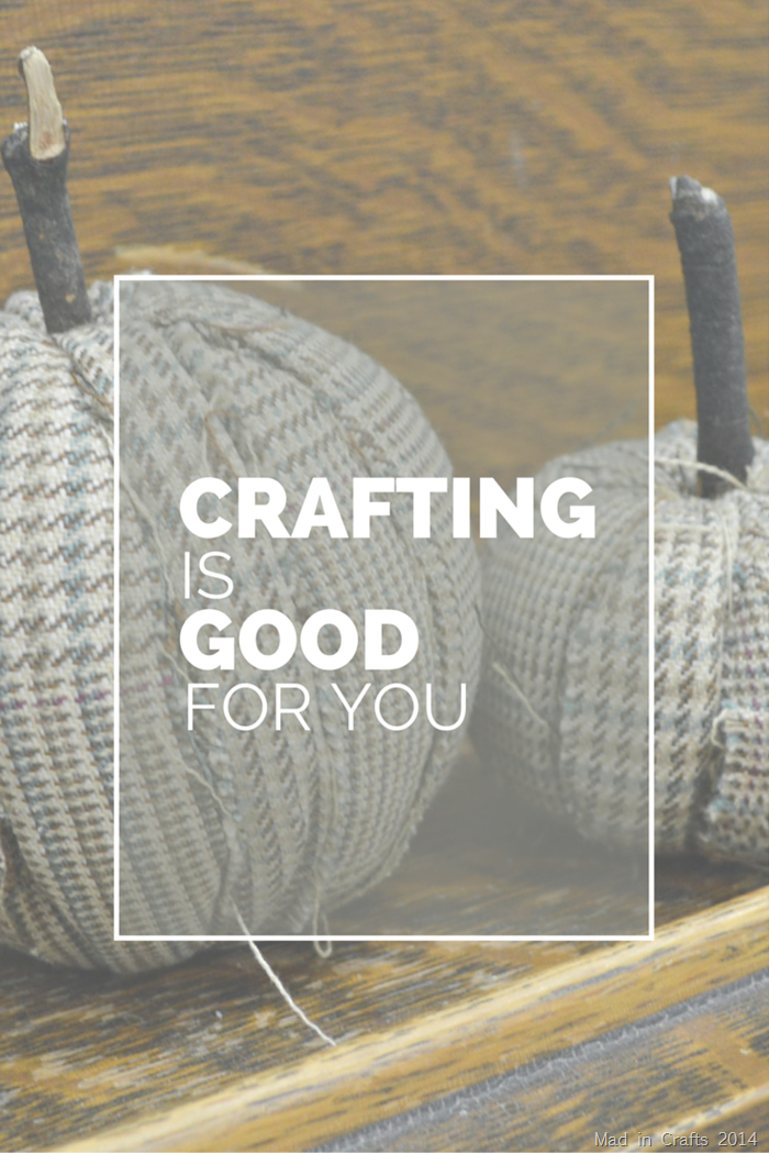 Crafting is Good for You