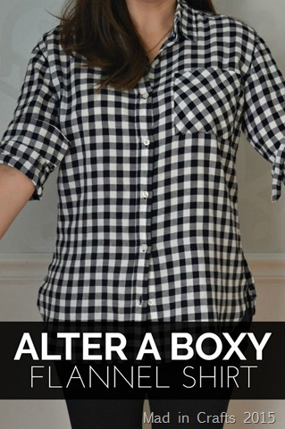 HOW TO ALTER A BOXY FLANNEL SHIRT