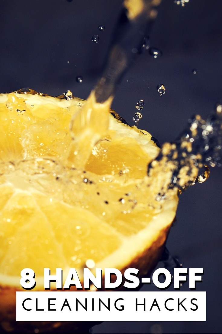 8 Hands-Off Cleaning Hacks