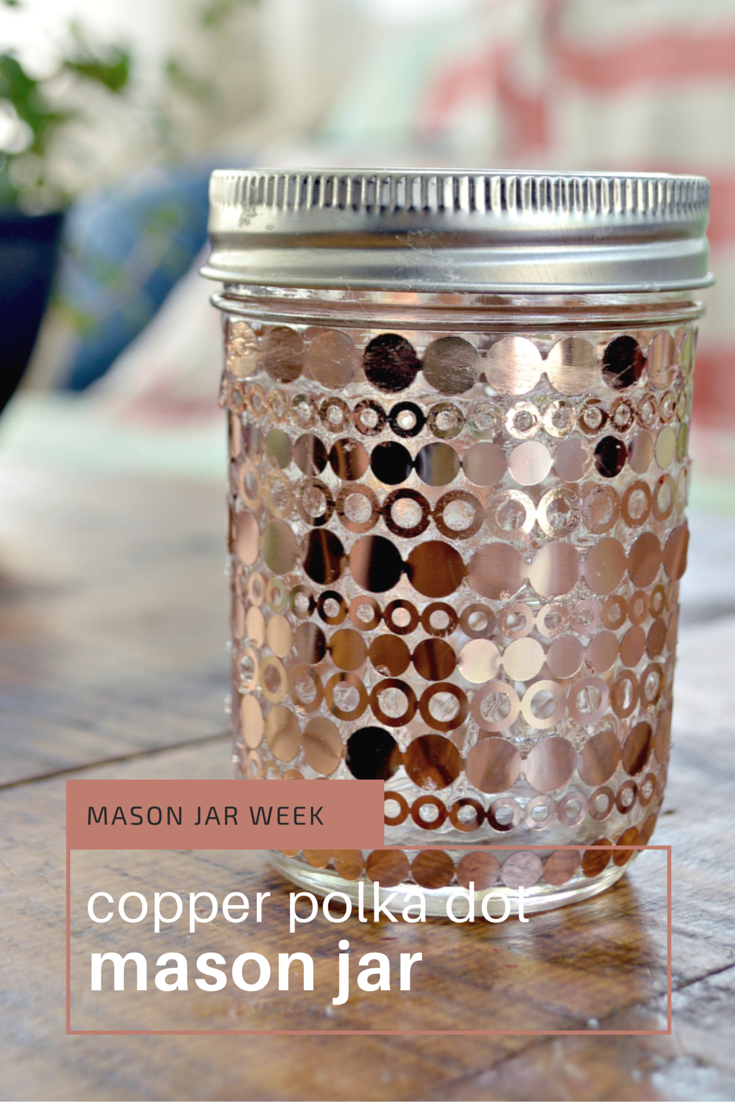 Mason Jar Week- Copper Polka Dot Mason Jar
