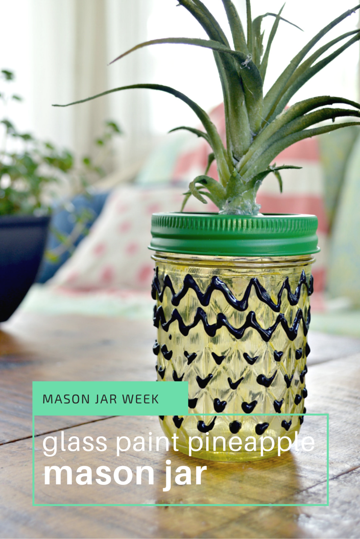 Mason Jar Week- Glass Paint Pineapple Mason Jar