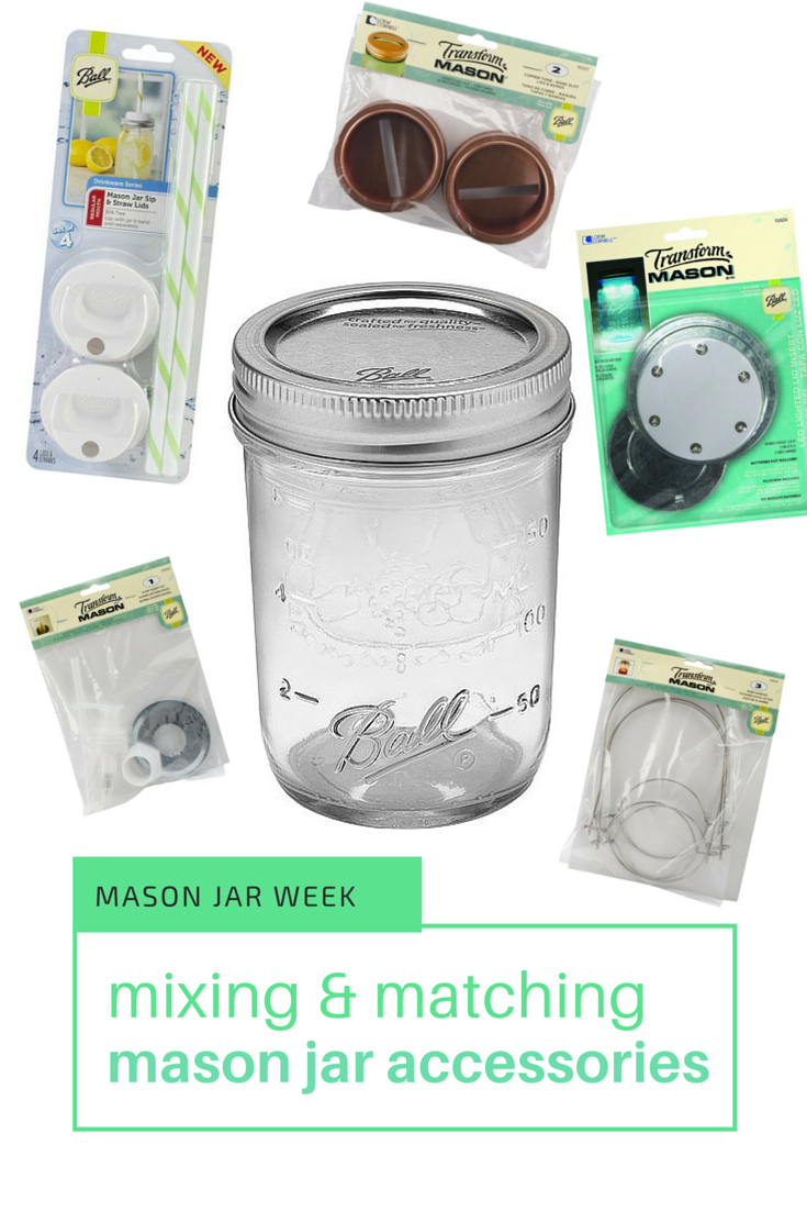 Mason Jar Week- Mixing and Matching Mason Jar Accessories