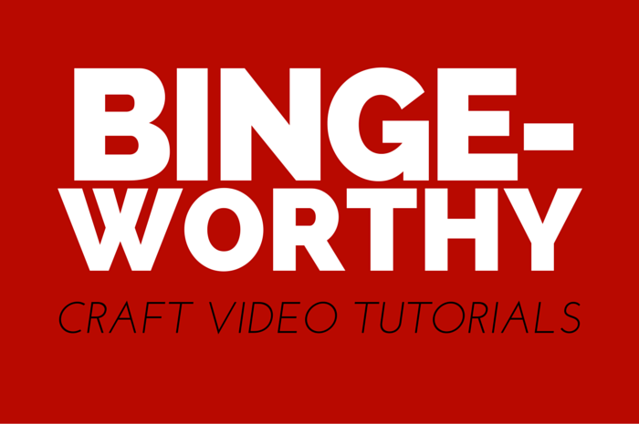 75+ BINGE-WORTHY CRAFT VIDEOS