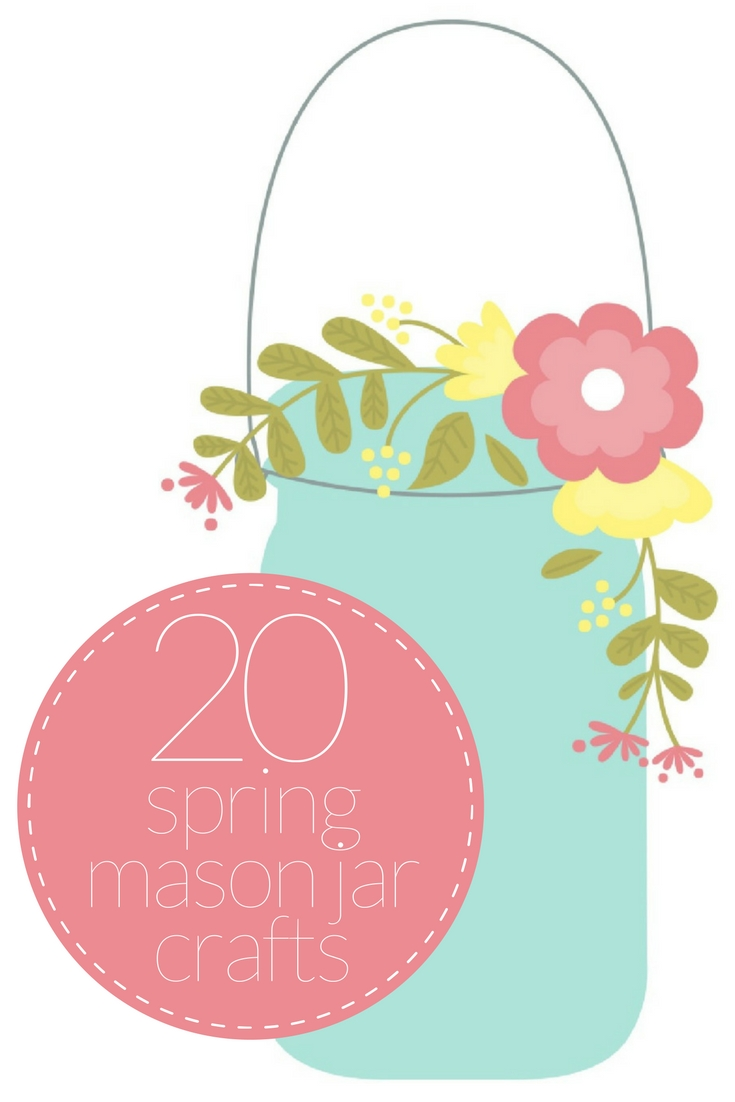 20 SPRING MASON JAR CRAFTS