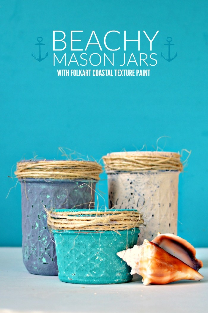 BEACHY MASON JARS (WITH COASTAL TEXTURE PAINT)