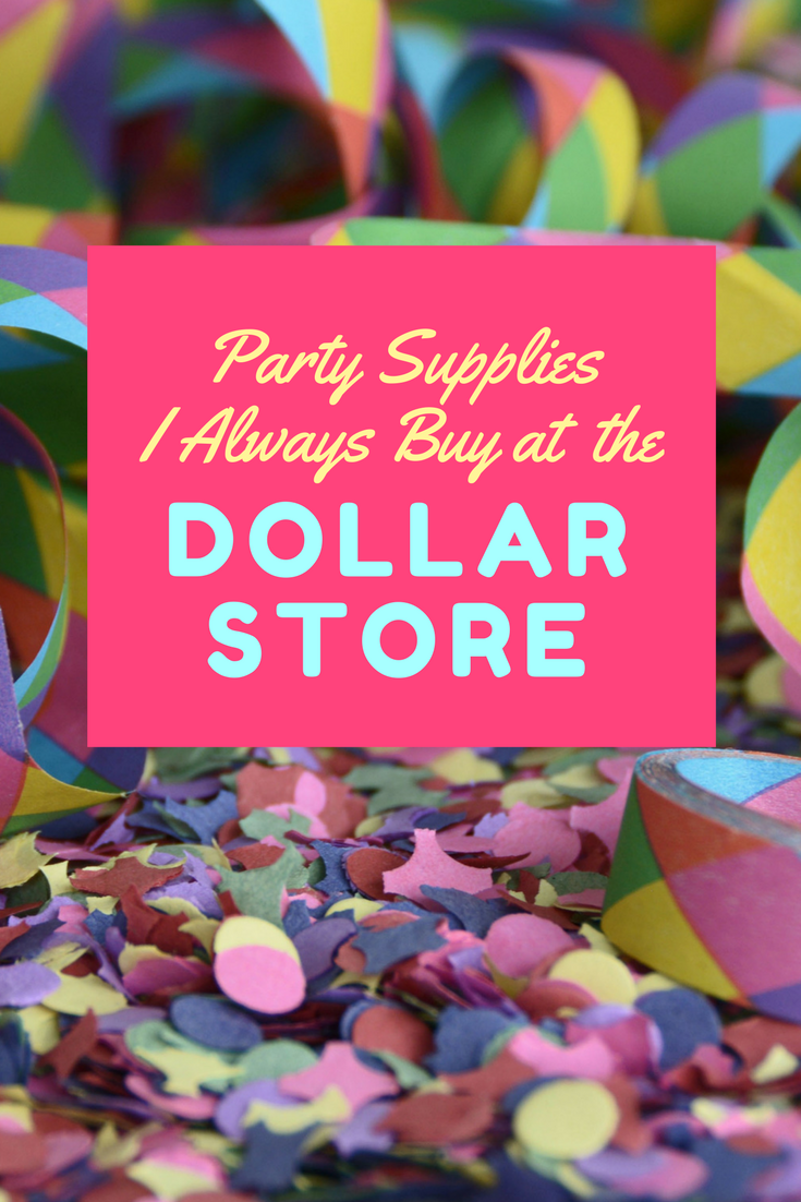 PARTY SUPPLIES I ALWAYS BUY AT THE DOLLAR STORE - Mad in Crafts