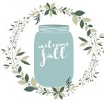 "FREE ""WELCOME FALL"" MASON JAR PRINTABLES"