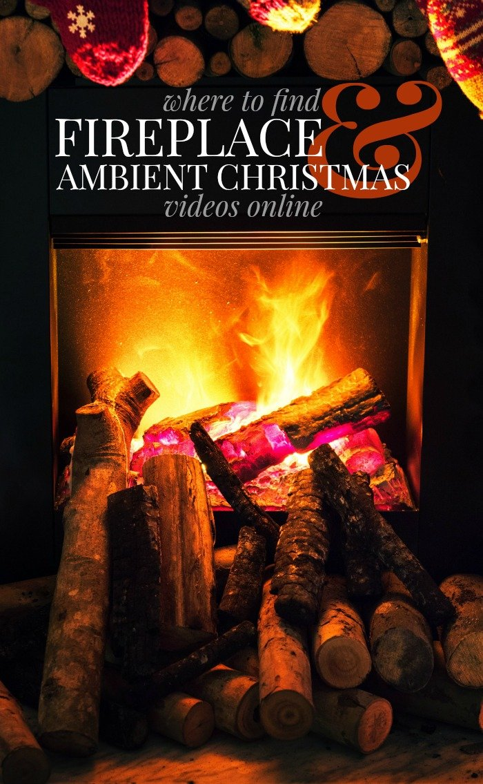 WHERE TO FIND FIREPLACE AND AMBIENT CHRISTMAS VIDEOS - Mad in Crafts