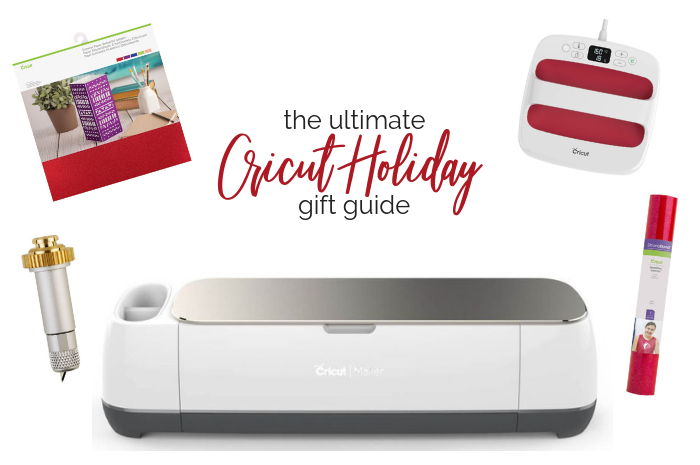 THE ULTIMATE CRICUT HOLIDAY GIFT GUIDE
