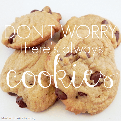 Don-252527t-252520worry.-252520-252520There-252527s-252520always-252520cookies._thumb