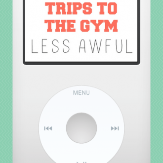 Make Your Trips to the Gym Less Awful