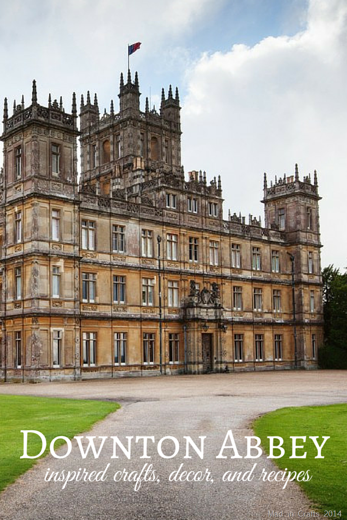 Downton Abbey Inspired Crafts, Decor, and Recipes