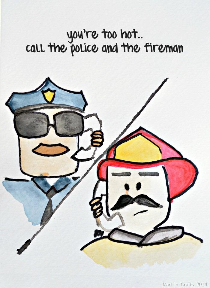 call the police and the fireman