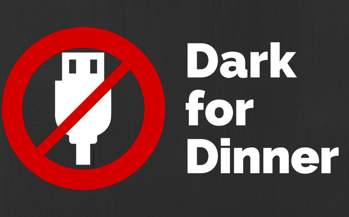 GOING DARK FOR DINNER – PART 1