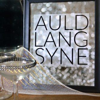 AULD LANG SYNE PRINTABLES