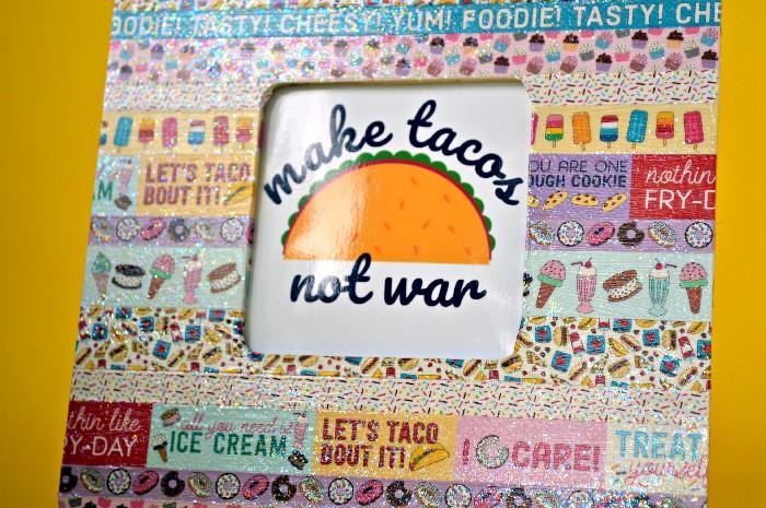 """MAKE TACOS NOT WAR"" WASHI TAPE FRAME"