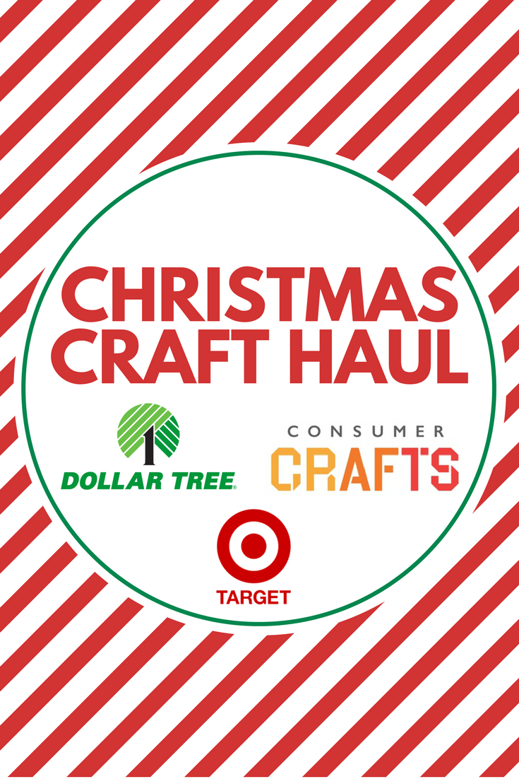CHRISTMAS CRAFT HAUL: TARGET, DOLLAR TREE & CONSUMER CRAFTS
