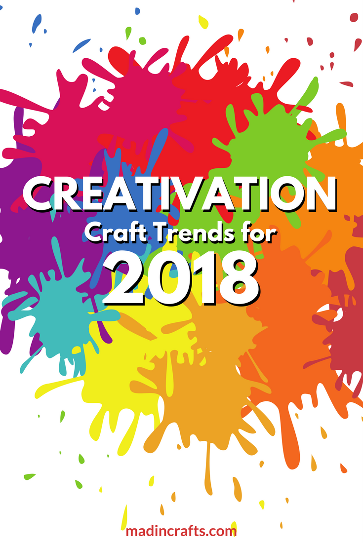 colorful graphic that reads Creativation Craft Trends for 2018