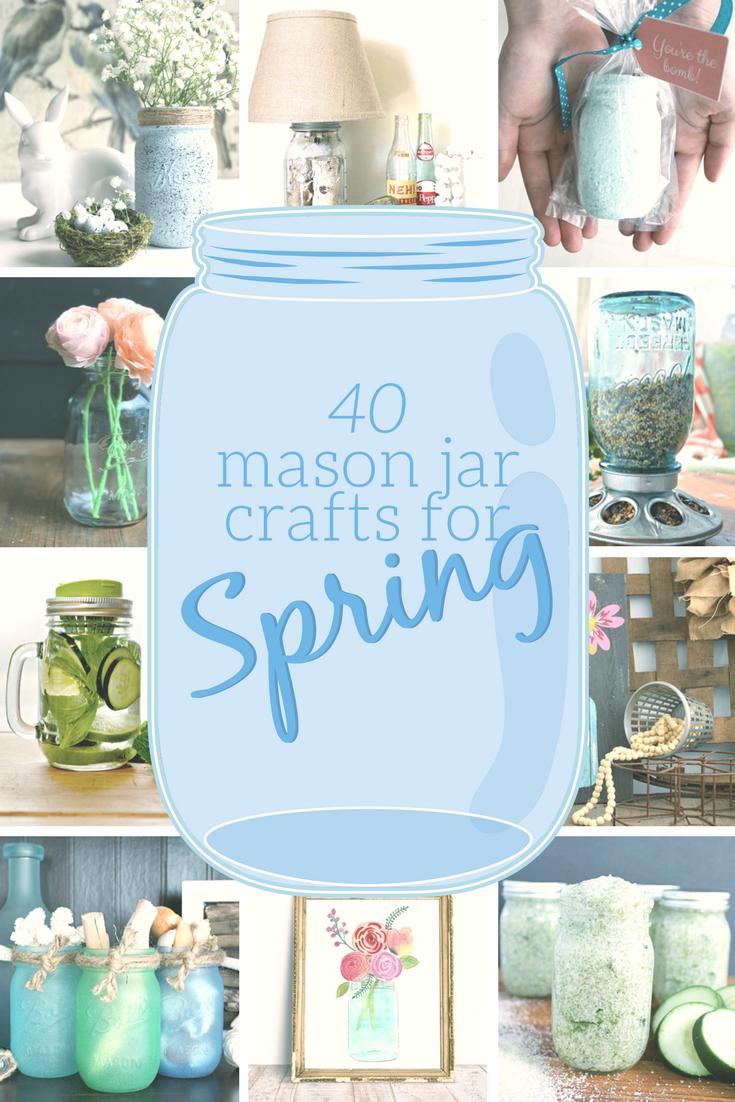 40 SPRING DIYS MADE WITH MASON JARS