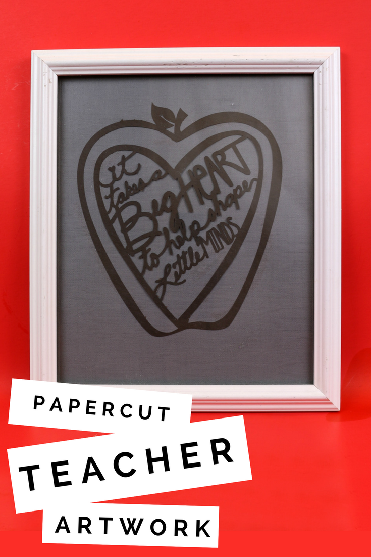 CRICUT PAPER CUT ART FOR TEACHER