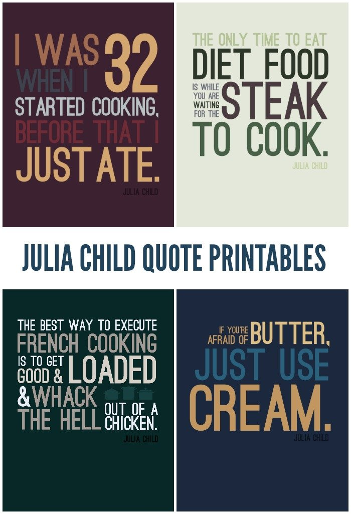 FREE JULIA CHILD QUOTE PRINTABLES Uncategorized Mad in Crafts