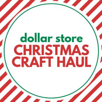 DOLLAR STORE CHRISTMAS HAUL