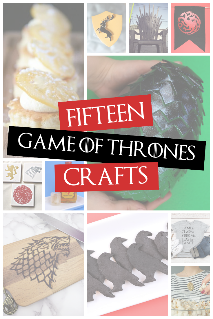 15 GAME OF THRONES CRAFTS AND DIYS