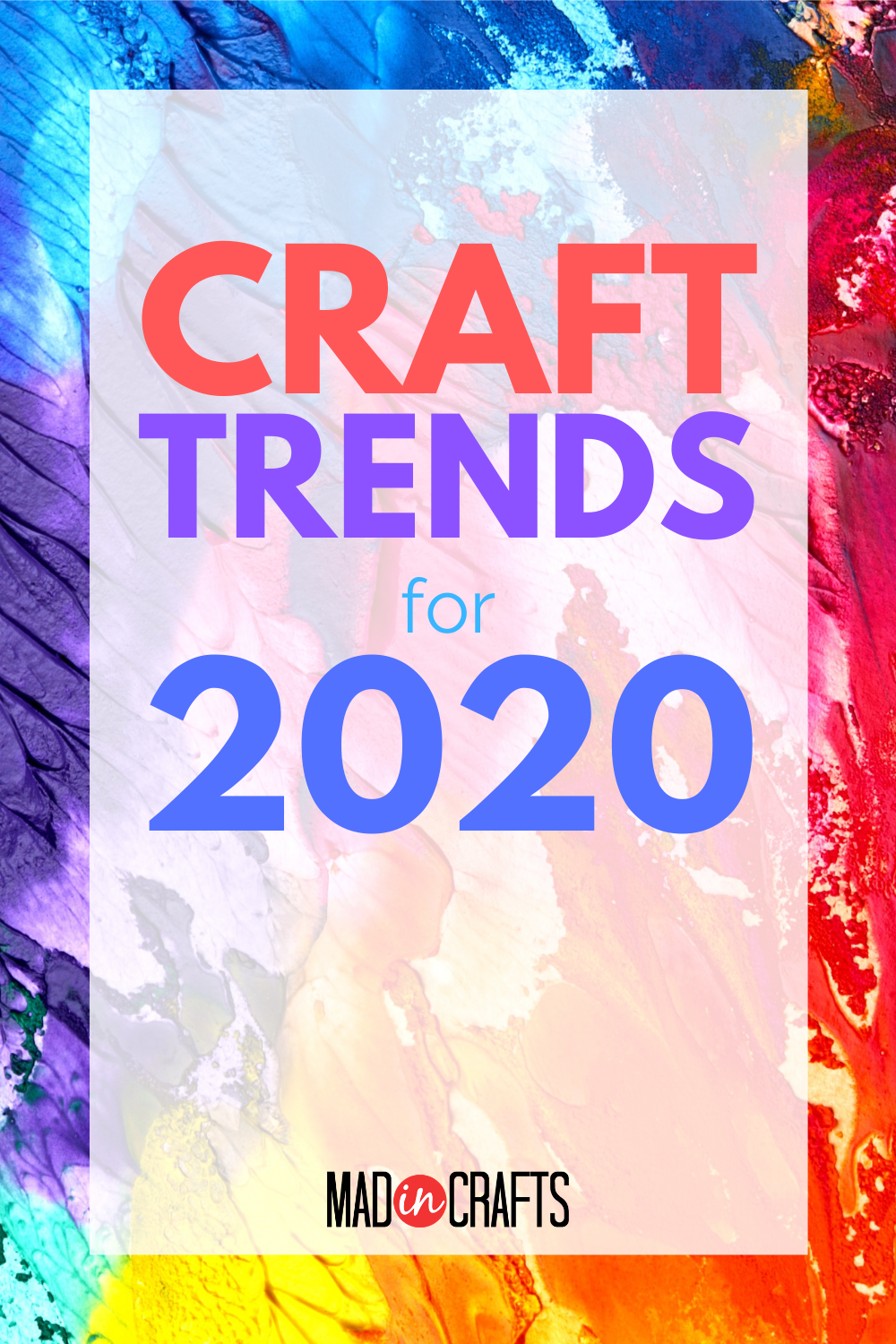 Colorful graphic that reads Craft Trends for 2020