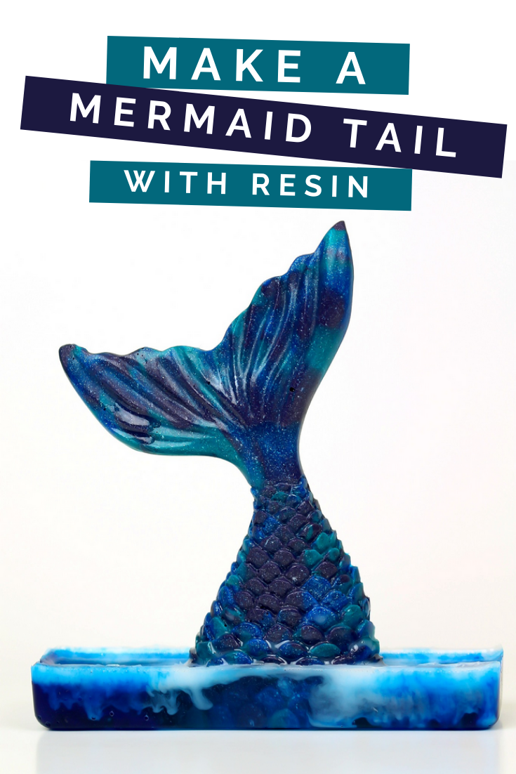 HOW TO CREATE A RESIN MERMAID TAIL