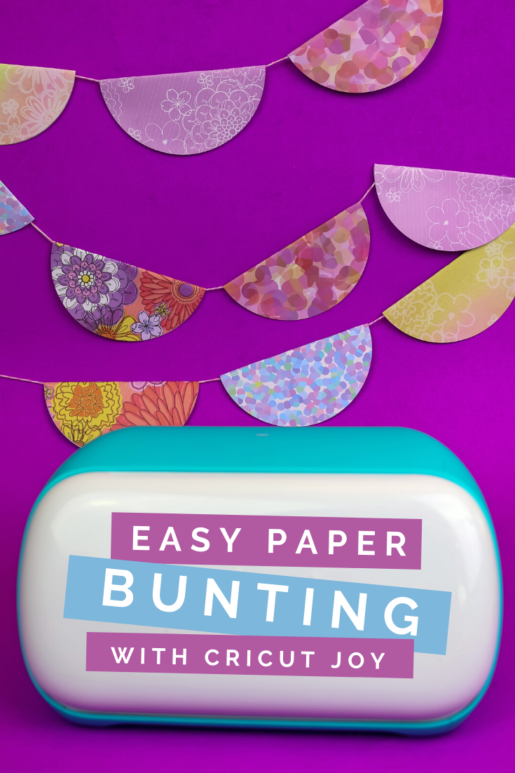ADHESIVE PAPER BUNTING WITH CRICUT JOY