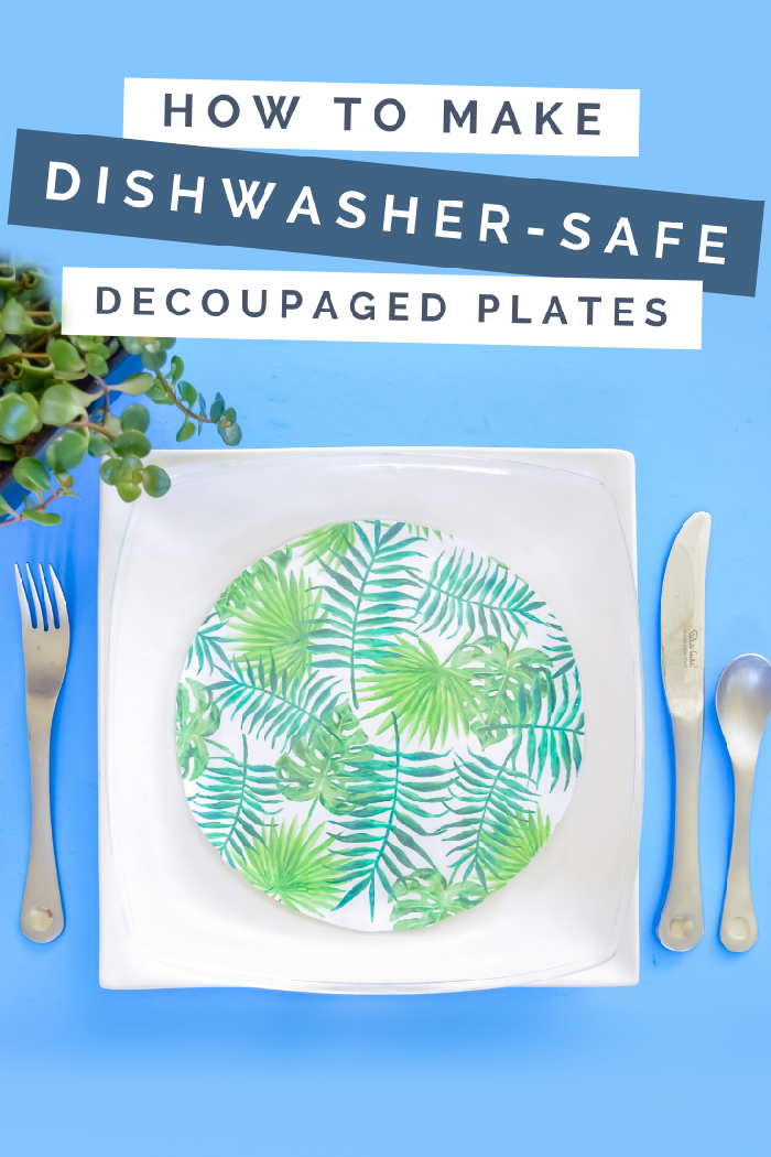 DISHWASHER-SAFE DECOUPAGED PLATES