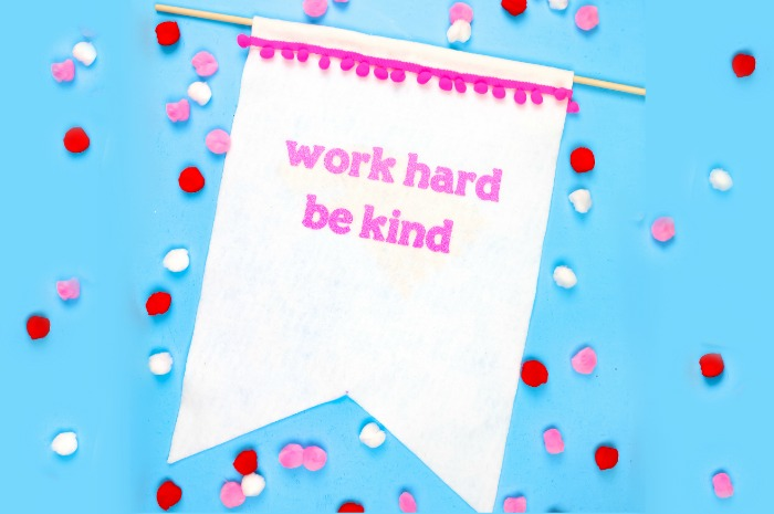 DIY WORK HARD BE NICE BANNER